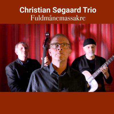 Christian Søgaard Trio – Fuldmånemassakre