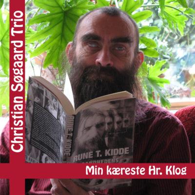 Christian Søgaard Trio – Min kæreste Hr. Klog