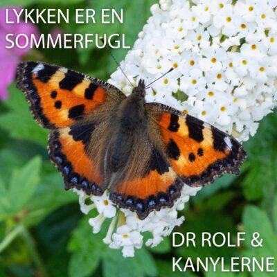 Dr. Rolf & Kanylerne – Lykken er en sommerfugl
